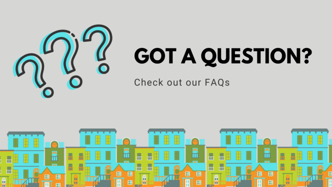 Got a question? Check out our FAQs!